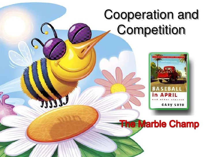 Cooperation and Competition<br />The Marble Champ<br />