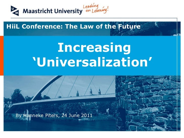HiiL Conference: The Law of the Future Increasing 'Universalization'  By Hanneke Piters, 24 June 2011