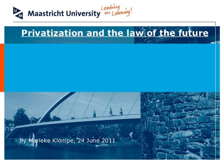 Privatization and the law of the future By Marieke Klompe, 24 June 2011