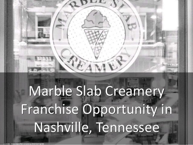 Marble Slab Creamery Franchise Opportunity in Nashville, Tennessee cc: striatic - https://www.flickr.com/photos/3442746673...