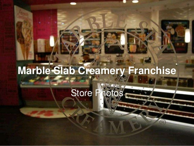 Marble Slab Creamery Franchise Store Photos