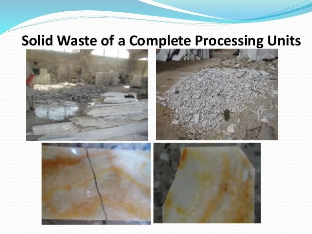 Solid Waste of a Complete Processing Units