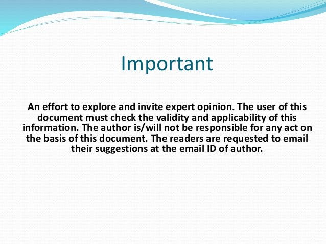 Important An effort to explore and invite expert opinion. The user of this document must check the validity and applicabil...