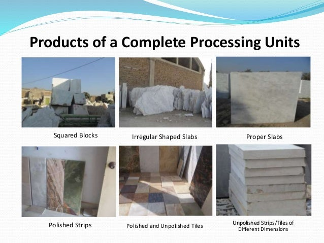 Squared Blocks Products of a Complete Processing Units Irregular Shaped Slabs Proper Slabs Polished Strips Polished and Un...