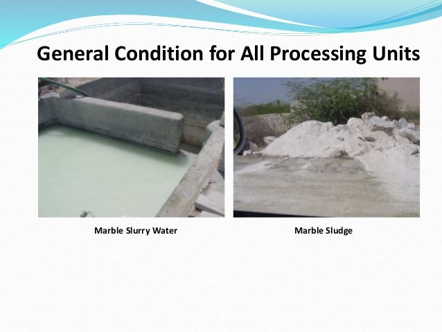 Marble Slurry Water General Condition for All Processing Units Marble Sludge