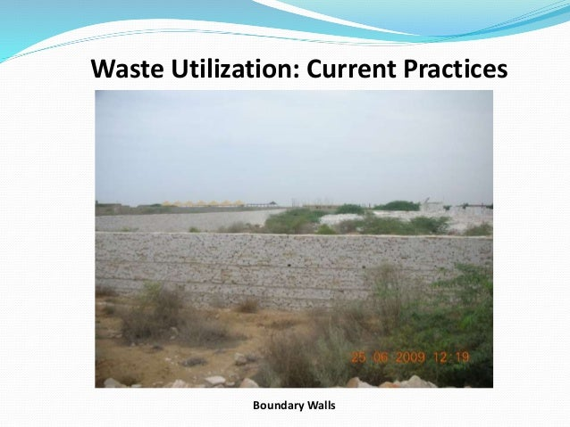 Waste Utilization: Current Practices Boundary Walls