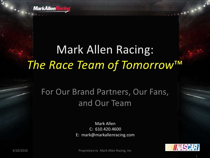 Mark Allen Racing:         The Race Team of Tomorrow™             For Our Brand Partners, Our Fans,                      a...