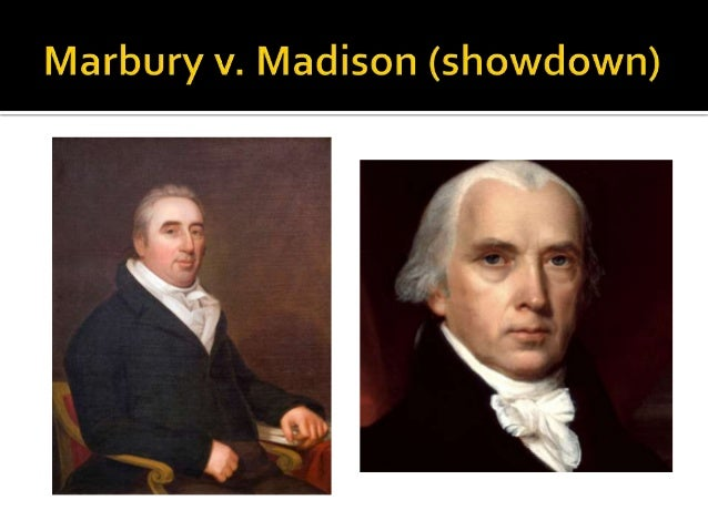marbury v madison Marbury petitioned the supreme court to compel the new secretary of state, james madison, to deliver the documents marbury,  marbury v madison.