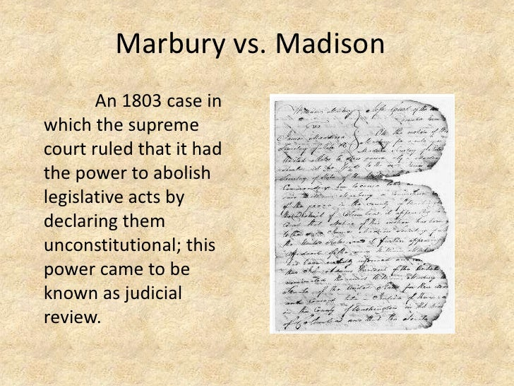 supreme court cases marbury vs madison essay Free essay: the court case of marbury v  born in 1803 out of the landmark  united states supreme court decision of marbury v madison, judicial review  gives.