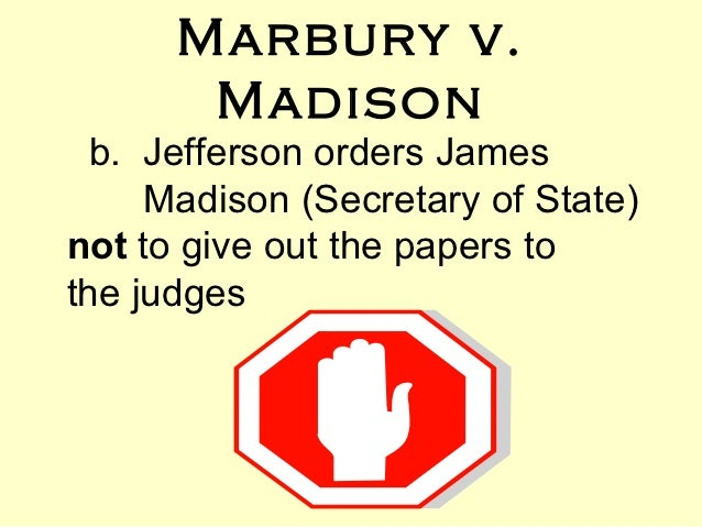 essay on marbury vs madison The constitution must, and that's why the elastic clause, the amendment process, and judicial review are in effect marbury vmadison, an early supreme court establishes the power of judicial review.
