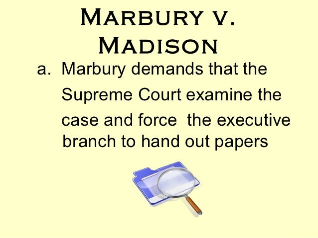 marbury vs madison essay (marbury v madison (1803), nd) there was sufficient proof that the appointments, including the appointment of marbury as justice of the peace, were signed by president need essay sample on case analysis of marbury v.