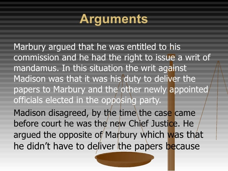 William Marbury, appointed as justice of peace in the district of Columbia, sued James Madison for failing to deliver the ...