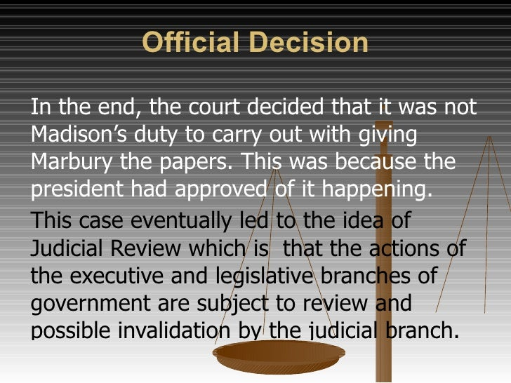 Arguments <ul><li>Marbury argued that he was entitled to his commission and he had the right to issue a writ of mandamus. ...