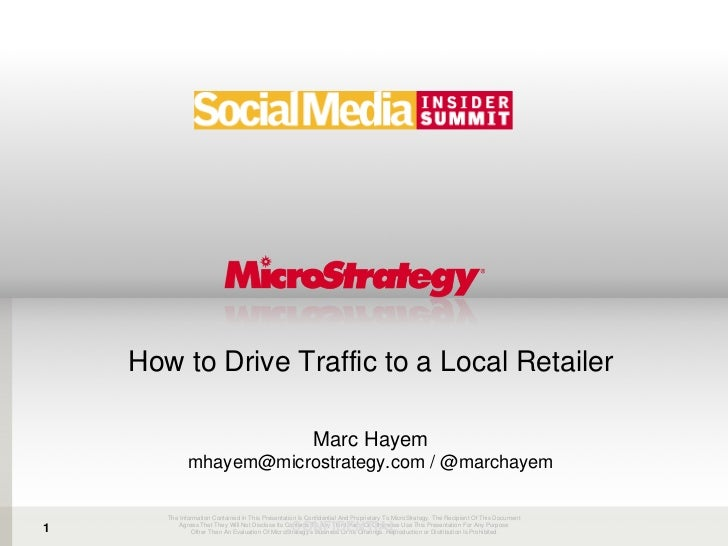 How to Drive Traffic to a Local Retailer Marc Hayem mhayem@microstrategy.com / @marchayem