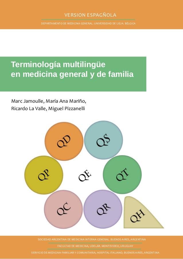 1 Terminología multilingüe en medicina general y de familia Marc Jamoulle, María Ana Mariño, Ricardo La Valle, Miguel Piz...