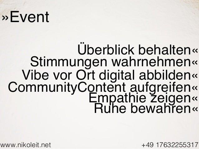 www.nikoleit.net +49 17632255317 »Event Überblick behalten« Stimmungen wahrnehmen« Vibe vor Ort digital abbilden« Communit...