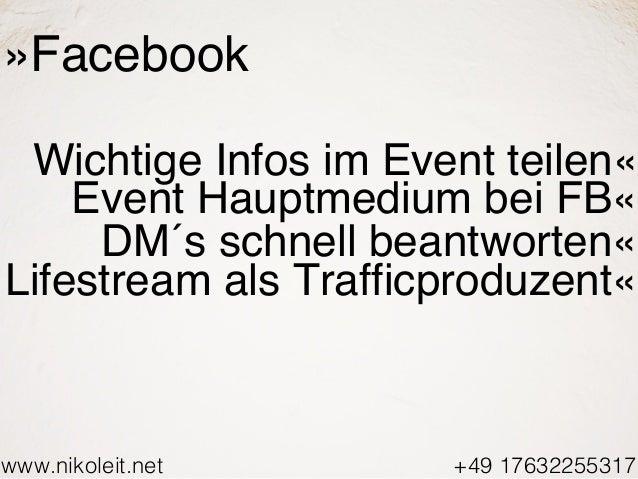 www.nikoleit.net +49 17632255317 »Facebook Wichtige Infos im Event teilen« Event Hauptmedium bei FB« DM´s schnell beantwor...