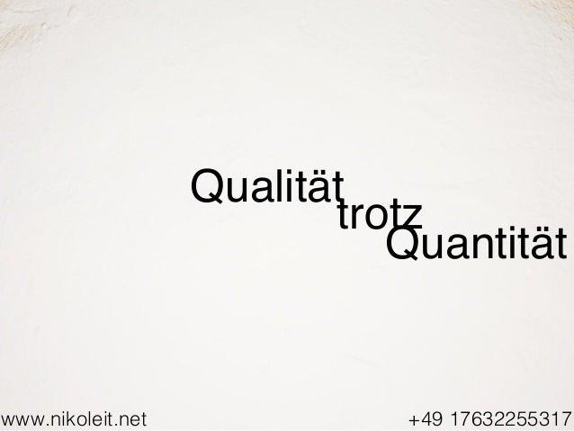 www.nikoleit.net Qualität trotz +49 17632255317 Quantität