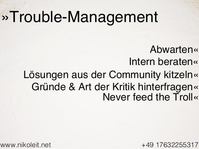 www.nikoleit.net +49 17632255317 »Trouble-Management Abwarten« Intern beraten« Lösungen aus der Community kitzeln« Gründe ...