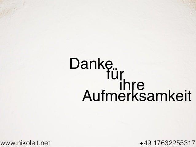 www.nikoleit.net Danke für +49 17632255317 ihre Aufmerksamkeit