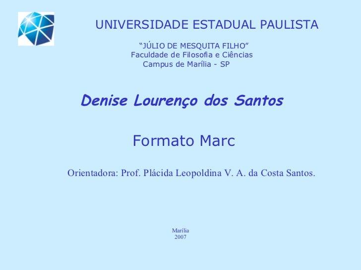 """"""" JÚLIO DE MESQUITA FILHO"""" Faculdade de Filosofia e Ciências Campus de Marília - SP  UNIVERSIDADE ESTADUAL PAULISTA Denis..."""