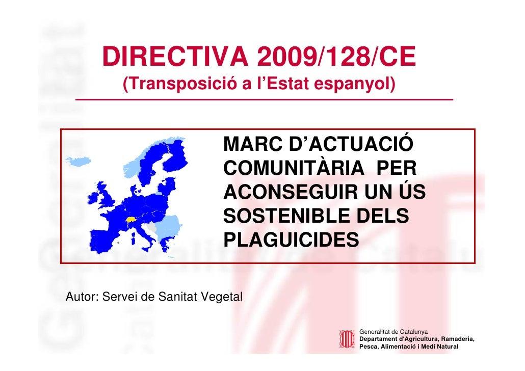 DIRECTIVA 2009/128/CE          (Transposició a l'Estat espanyol)                            MARC D'ACTUACIÓ               ...