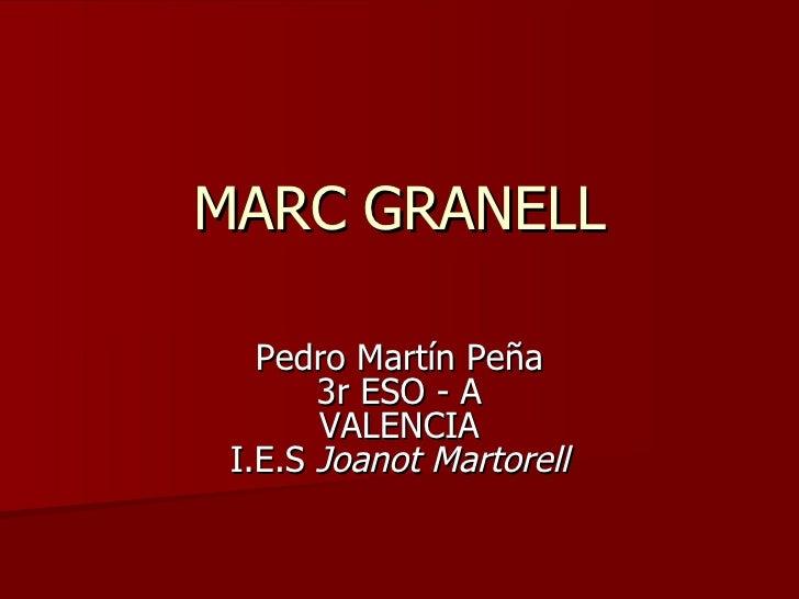MARC GRANELL Pedro Martín Peña 3r ESO - A VALENCIA I.E.S  Joanot Martorell