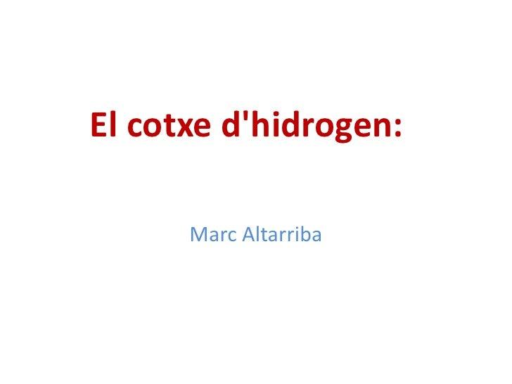 El cotxe d'hidrogen:<br />Marc Altarriba<br />
