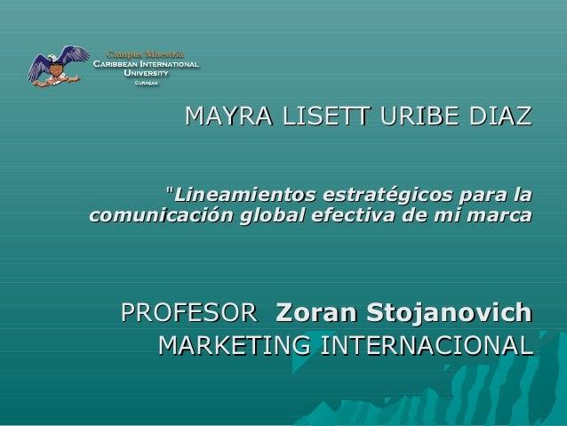 """MAYRA LISETT URIBE DIAZMAYRA LISETT URIBE DIAZ """"""""Lineamientos estratégicos para laLineamientos estratégicos para la comuni..."""