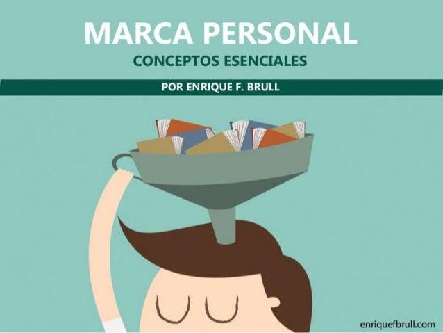 Índice • ¿La marca personal se crea o se descubre? • Marca personal no es personal branding • La marca personal se deja • ...