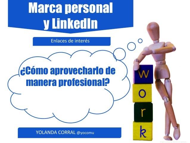 Marca personal y LinkedIn ¿Cómo aprovecharlo de manera profesional?
