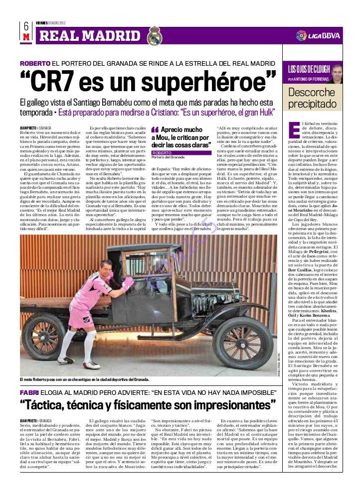 VIERNES 6 ENERO 2012  6 M         REAL MADRIDROBERTO EL PORTERO DEL GRANADA SE RINDE A LA ESTRELLA DEL REAL MADRID        ...