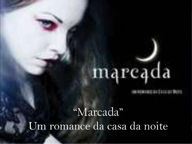 """Marcada"" Um romance da casa da noite"