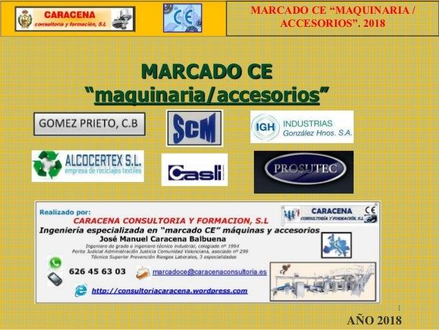 """MARCADO CE """"maquinaria/accesorios"""" 1 AÑO 2018 MARCADO CE """"MAQUINARIA / ACCESORIOS"""". 2018"""