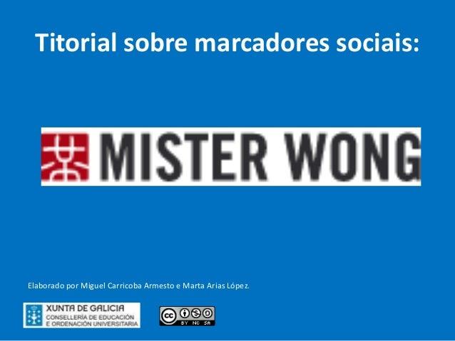Titorial sobre marcadores sociais:Elaborado por Miguel Carricoba Armesto e Marta Arias López.