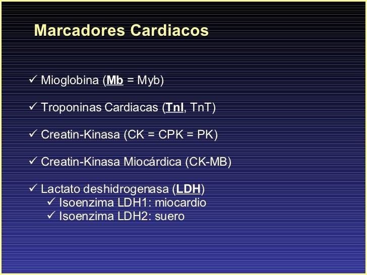 Marcadores Cardiacos <ul><li>Mioglobina ( Mb  = Myb) </li></ul><ul><li>Troponinas Cardiacas ( TnI , TnT) </li></ul><ul><li...