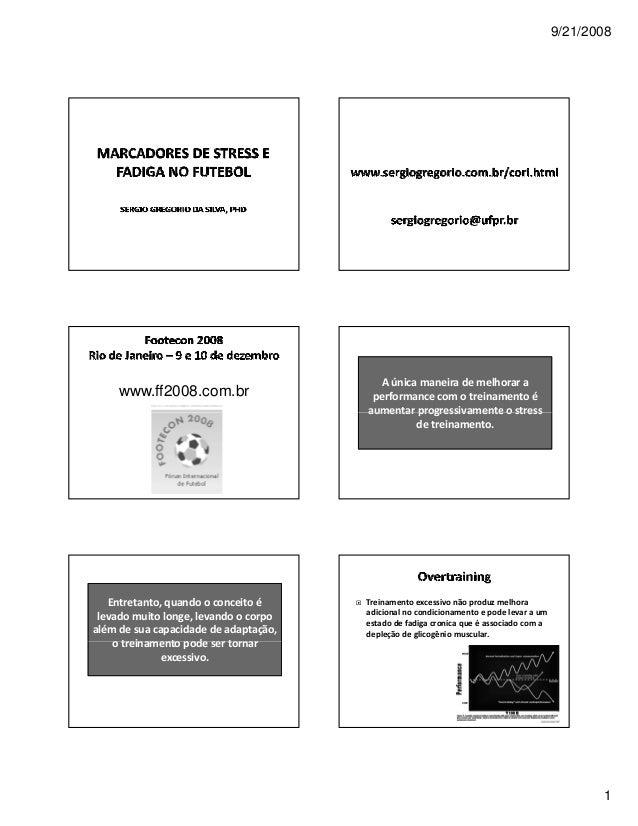 9/21/2008  1  www.ff2008.com.br A única maneira de melhorar a  performance com o treinamento é  aumentar progressivamente ...