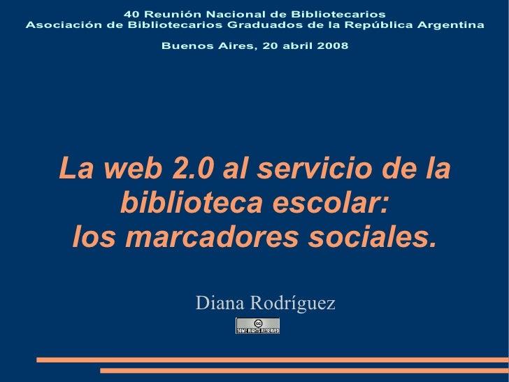 40 Reunión Nacional de Bibliotecarios Asociación de Bibliotecarios Graduados de la República Argentina                    ...