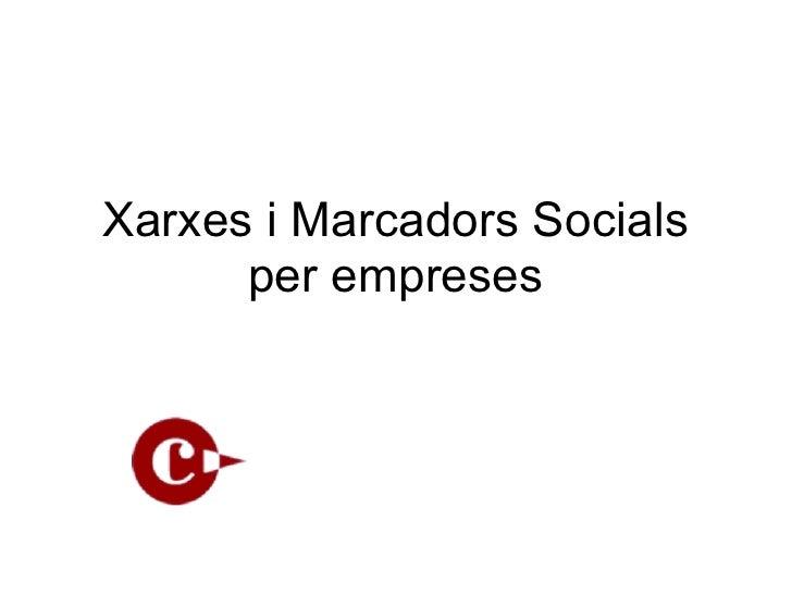 Xarxes i Marcadors Socials      per empreses