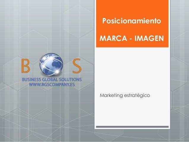 Posicionamiento MARCA - IMAGEN  Marketing estratégico