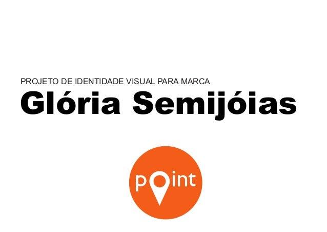 PROJETO DE IDENTIDADE VISUAL PARA MARCA Glória Semijóias