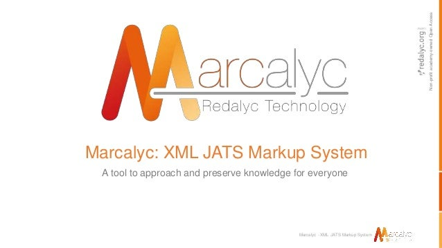 Non-profitacademy-ownedOpenAccess Marcalyc - XML JATS Markup System Marcalyc: XML JATS Markup System A tool to approach an...