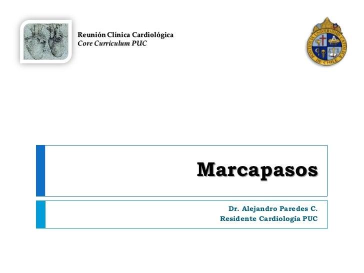 Reunión Clínica CardiológicaCore Curriculum PUC                               Marcapasos                                  ...