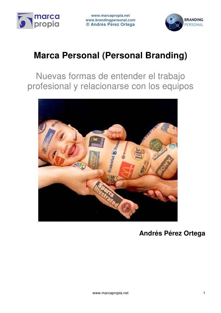 www.marcapropia.net               www.brandingpersonal.com               © Andrés Pérez Ortega      Marca Personal (Person...