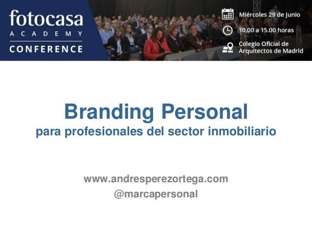 Branding Personal para profesionales del sector inmobiliario www.andresperezortega.com @marcapersonal
