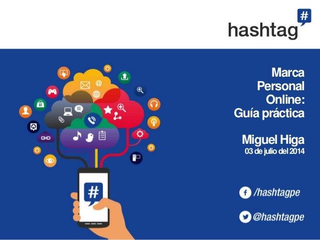 Marca Personal Online: Guía práctica Miguel Higa 03dejuliodel2014