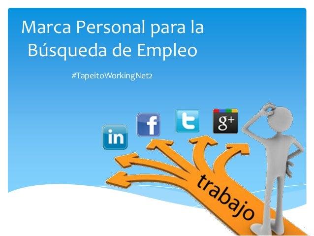 Marca Personal para la Búsqueda de Empleo #TapeitoWorkingNet2