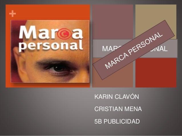 + MARCA PERSONAL KARIN CLAVÓN CRISTIAN MENA 5B PUBLICIDAD