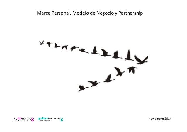 Marca Personal, Modelo de Negocio y Partnership  noviembre 2014