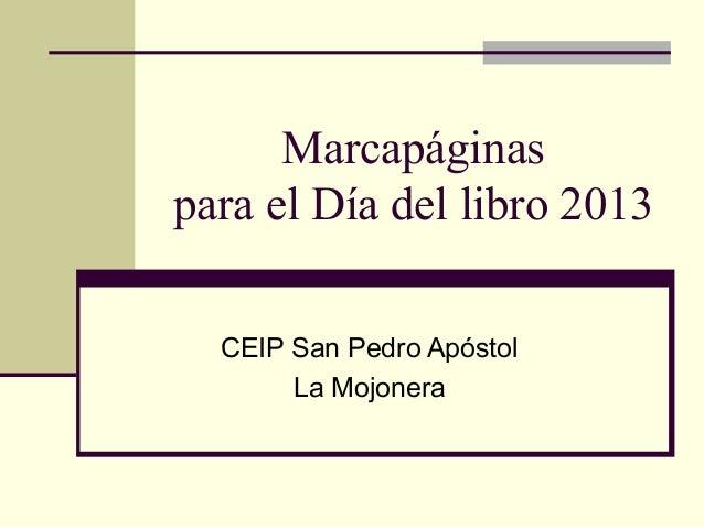 Marcapáginas para el Día del libro 2013 CEIP San Pedro Apóstol La Mojonera